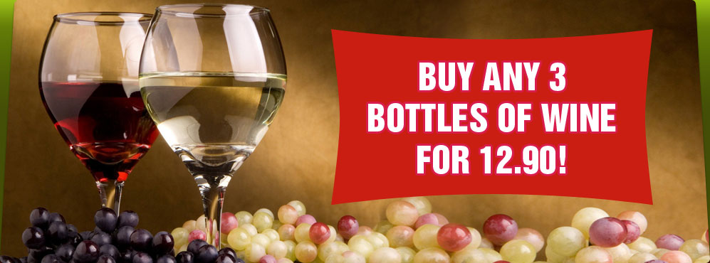 Buy any 3 bottles of wine for 12.90!
